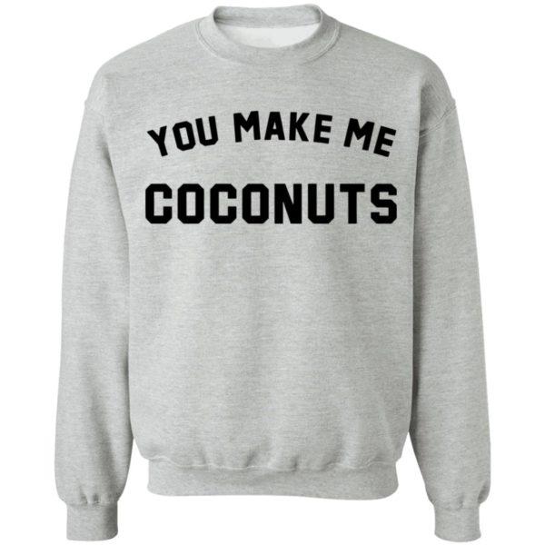 redirect 5381 600x600 - You make me coconuts shirt