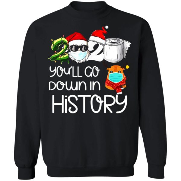 redirect 5623 600x600 - 2020 you'll go down in history Christmas sweatshirt