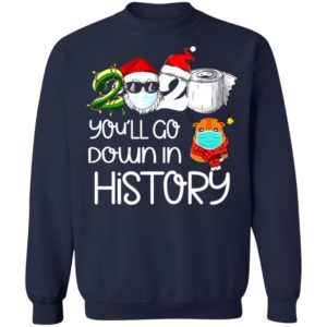 redirect 5624 300x300 - 2020 you'll go down in history Christmas sweatshirt