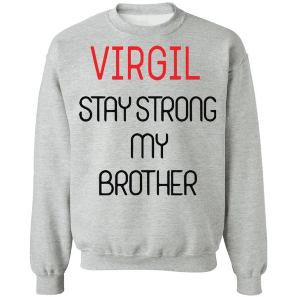 redirect 6380 600x600 - Virgil stay strong my brother shirt