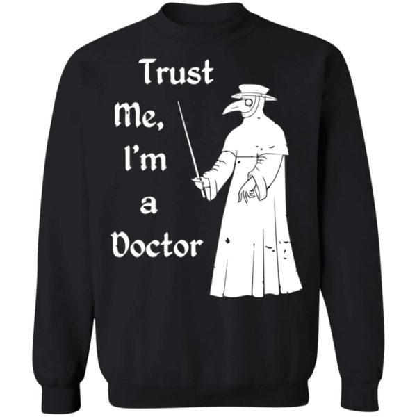redirect 758 600x600 - Trust me I'm a doctor plague doctor shirt