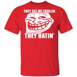 redirect 1279 300x300 - They see me trollin they hatin shirt