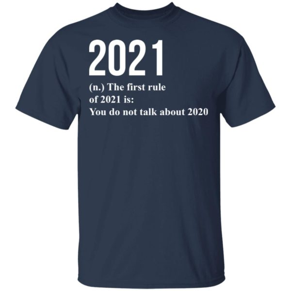 redirect 1775 600x600 - 2021 the first rule 2021 is you do not talk about 2020 shirt