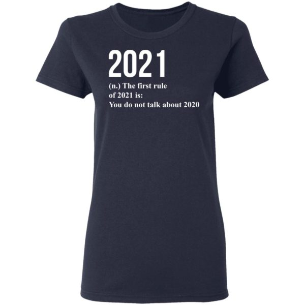 redirect 1777 600x600 - 2021 the first rule 2021 is you do not talk about 2020 shirt