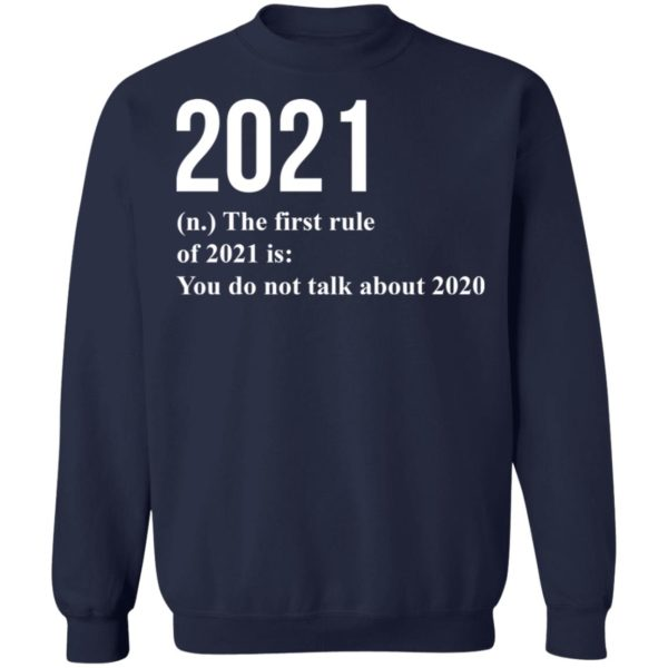 redirect 1783 600x600 - 2021 the first rule 2021 is you do not talk about 2020 shirt