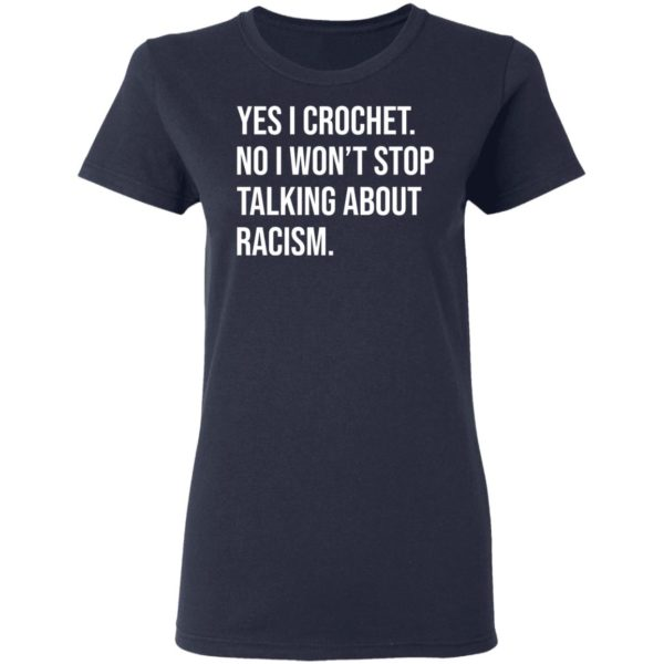 redirect 610 600x600 - Yes I crochet no I won't stop talking about racism shirt