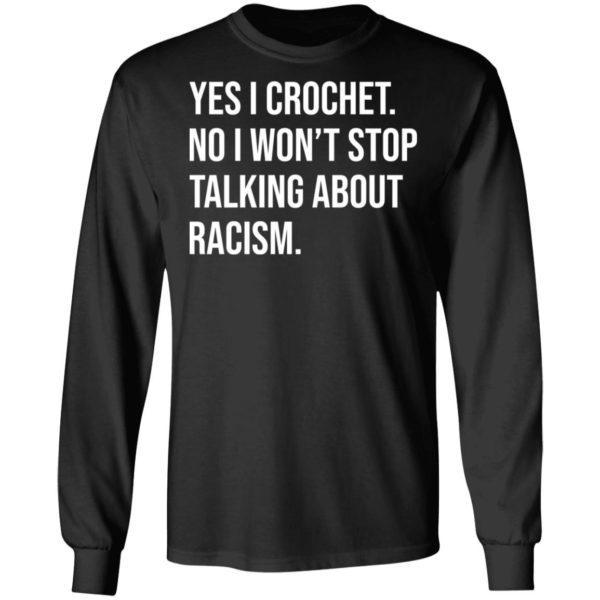 redirect 611 600x600 - Yes I crochet no I won't stop talking about racism shirt