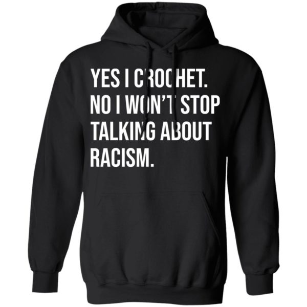 redirect 613 600x600 - Yes I crochet no I won't stop talking about racism shirt