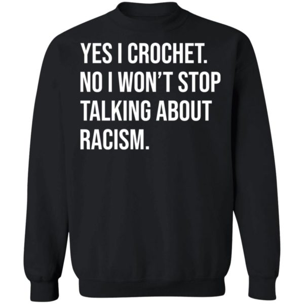 redirect 615 600x600 - Yes I crochet no I won't stop talking about racism shirt