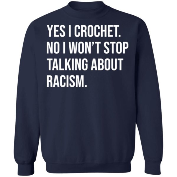 redirect 616 600x600 - Yes I crochet no I won't stop talking about racism shirt