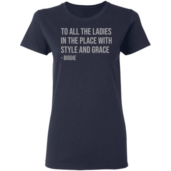 redirect 660 600x600 - To all the ladies in the place with style and grace biggie shirt