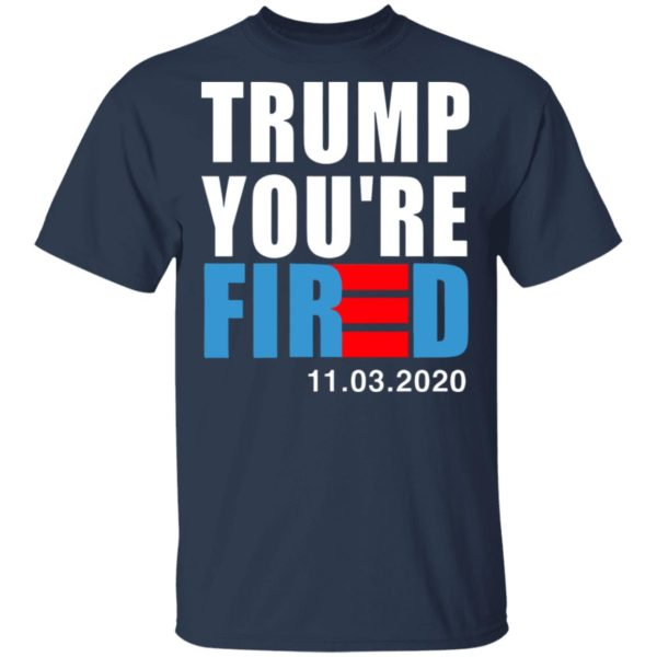 redirect11112020231128 1 600x600 - Trump you're fired shirt