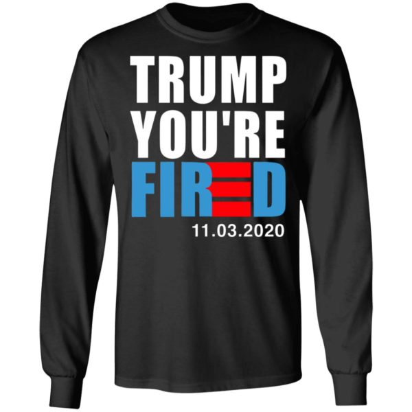 redirect11112020231128 4 600x600 - Trump you're fired shirt