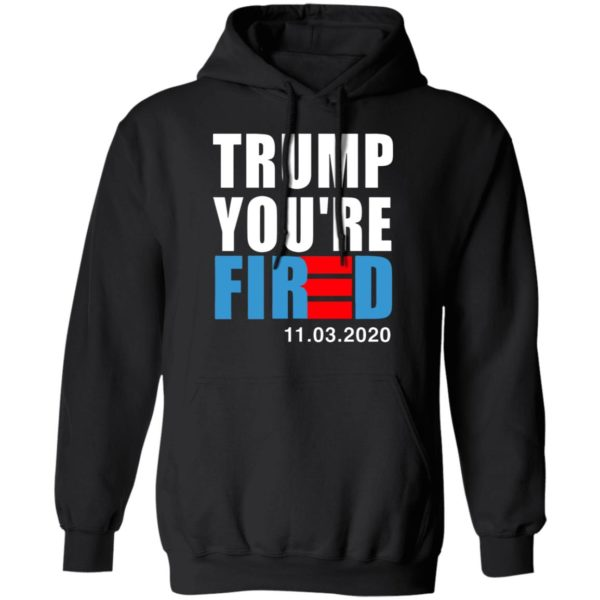 redirect11112020231129 1 600x600 - Trump you're fired shirt