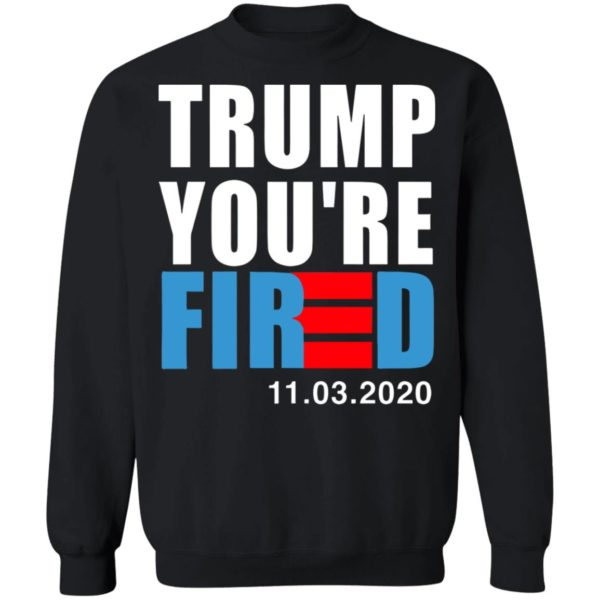 redirect11112020231129 3 600x600 - Trump you're fired shirt