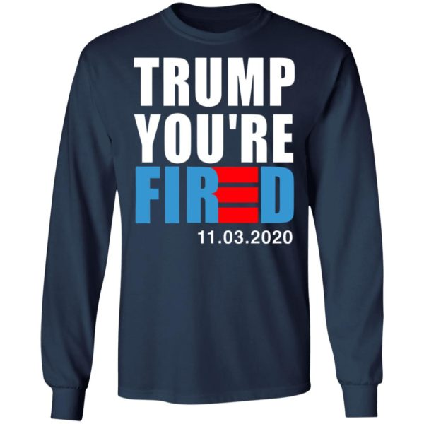 redirect11112020231129 600x600 - Trump you're fired shirt
