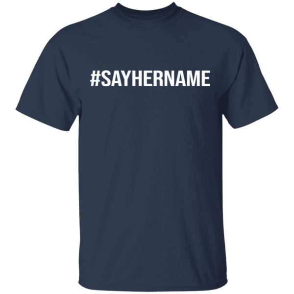 redirect11162020051132 600x600 - #Say her name shirt