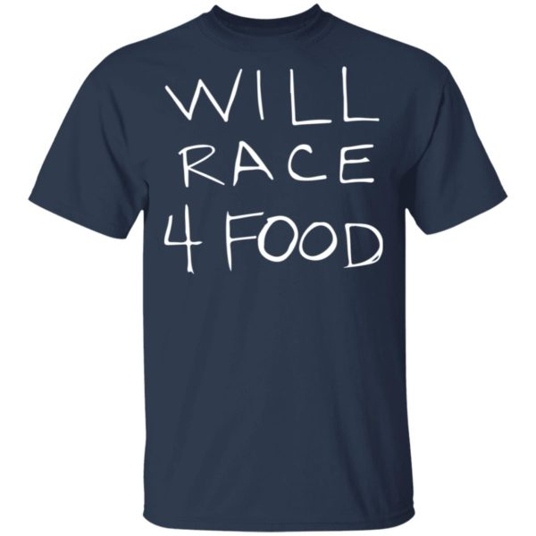 redirect11162020051150 1 600x600 - Will race 4 food shirt