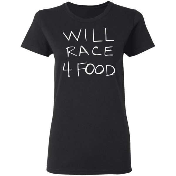 redirect11162020051150 2 600x600 - Will race 4 food shirt