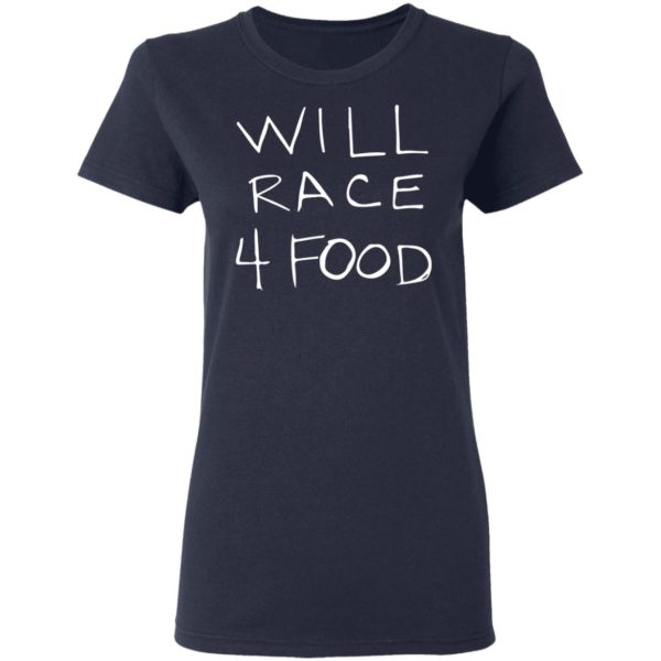 redirect11162020051150 3 600x600 - Will race 4 food shirt