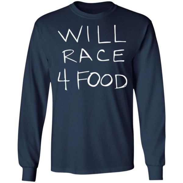 redirect11162020051150 5 600x600 - Will race 4 food shirt