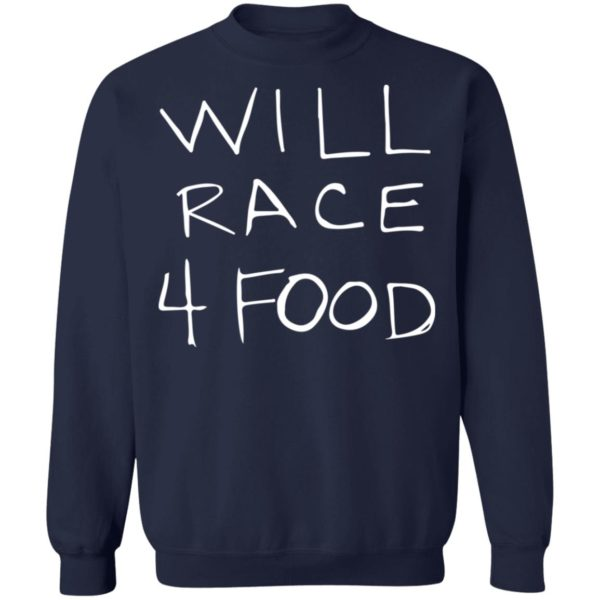 redirect11162020051150 9 600x600 - Will race 4 food shirt