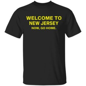 redirect11162020211128 300x300 - Welcome to New Jersey now go home shirt