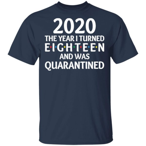 redirect11172020201152 1 600x600 - 2020 the year I turned eighteen and was quarantined shirt