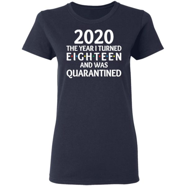 redirect11172020201152 3 600x600 - 2020 the year I turned eighteen and was quarantined shirt