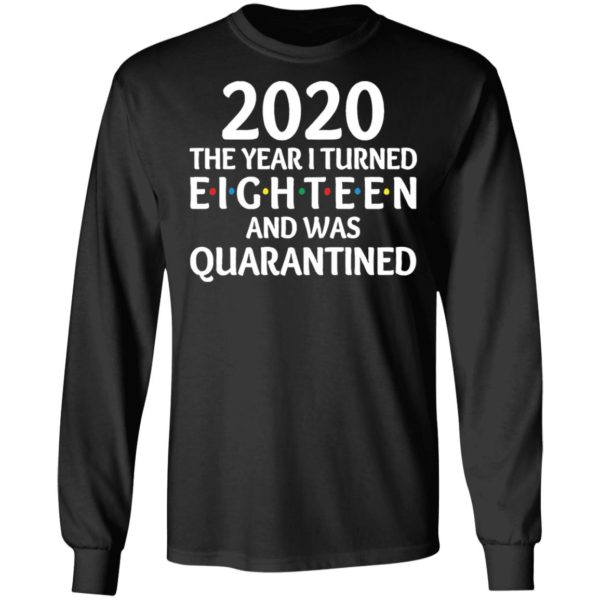 redirect11172020201152 4 600x600 - 2020 the year I turned eighteen and was quarantined shirt