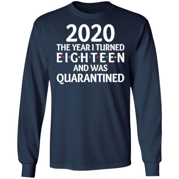 redirect11172020201152 5 600x600 - 2020 the year I turned eighteen and was quarantined shirt