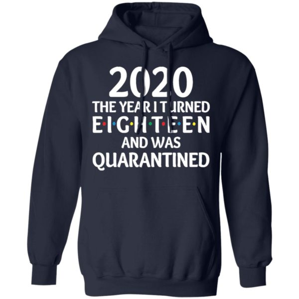 redirect11172020201152 7 600x600 - 2020 the year I turned eighteen and was quarantined shirt