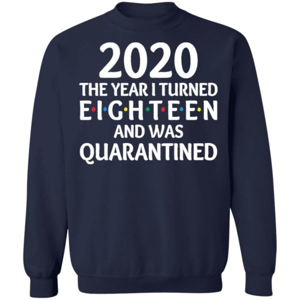 redirect11172020201152 9 600x600 - 2020 the year I turned eighteen and was quarantined shirt