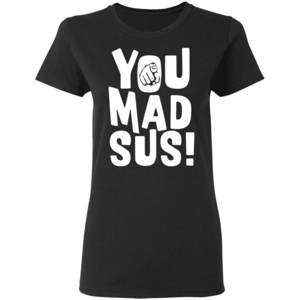 redirect11202020201136 600x600 - You mad sus shirt