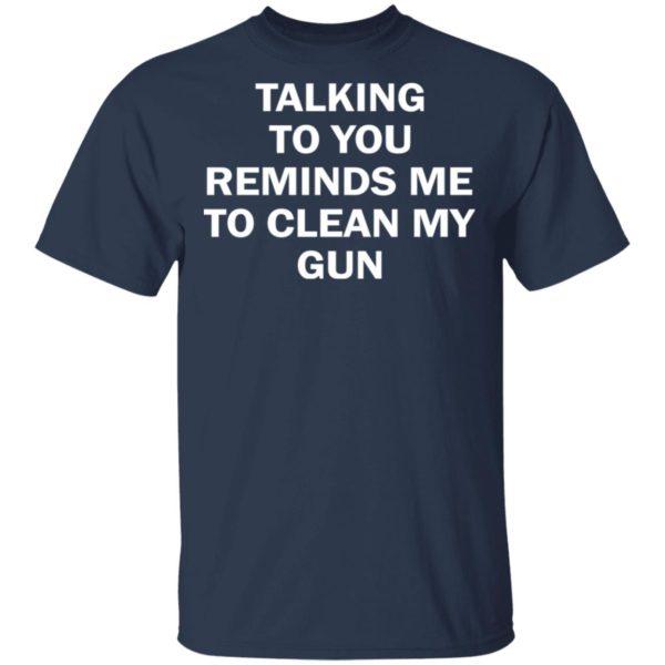 redirect11202020201148 1 600x600 - Talking to you reminds me to clean my gun shirt