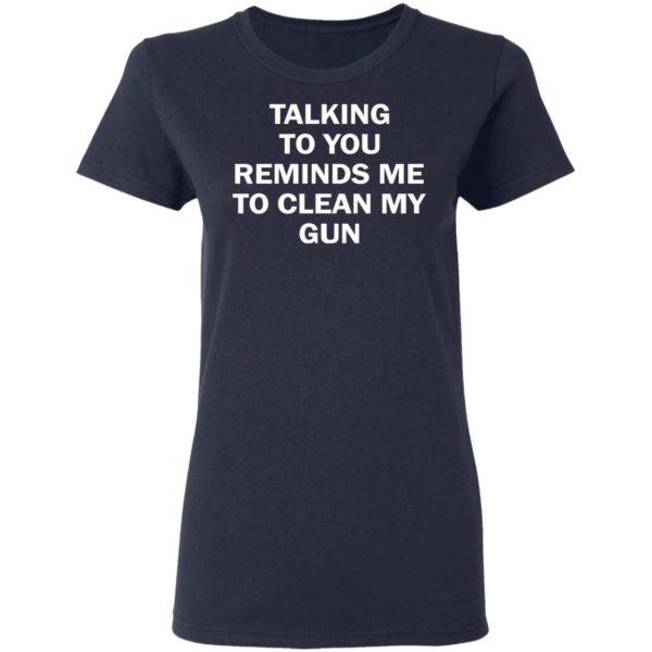 redirect11202020201148 3 600x600 - Talking to you reminds me to clean my gun shirt