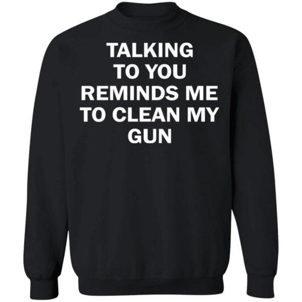redirect11202020201148 8 600x600 - Talking to you reminds me to clean my gun shirt