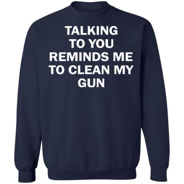 redirect11202020201148 9 600x600 - Talking to you reminds me to clean my gun shirt
