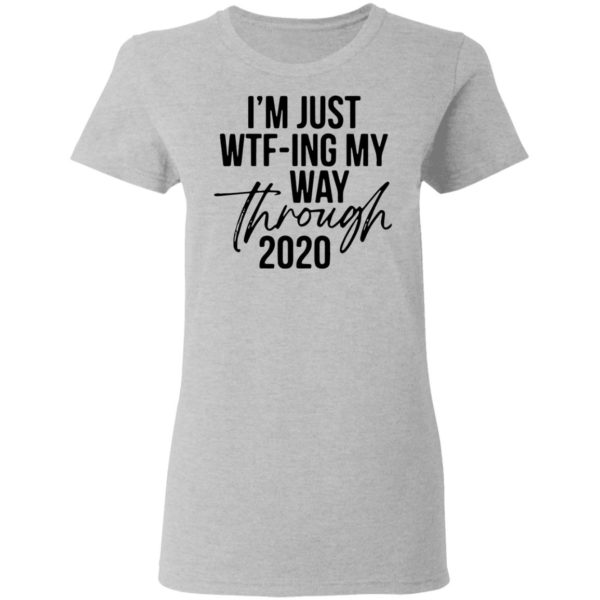 redirect11202020201158 3 600x600 - I'm just wtf-ing my way through 2020 shirt