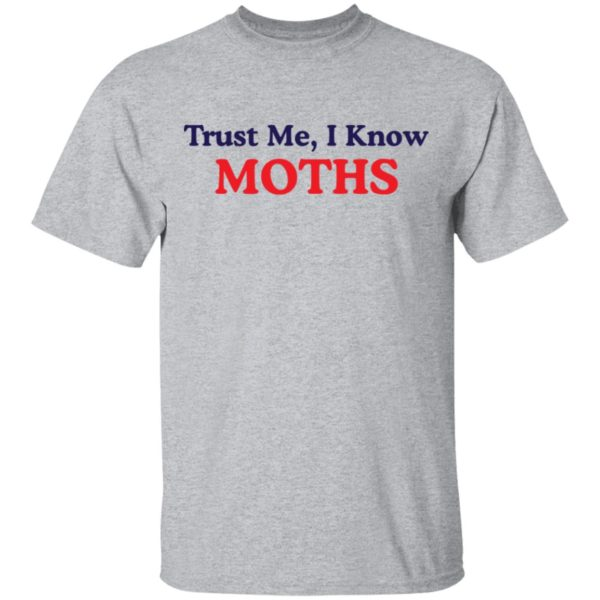 redirect11222020221153 1 600x600 - Trust me I know moths shirt