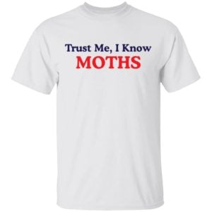 redirect11222020221153 300x300 - Trust me I know moths shirt