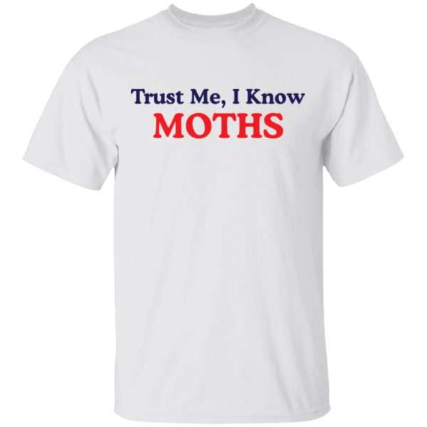 redirect11222020221153 600x600 - Trust me I know moths shirt