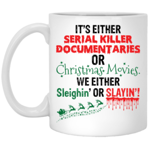 redirect11222020221157 300x300 - It's either serial killer documentaries of Christmas movies mug