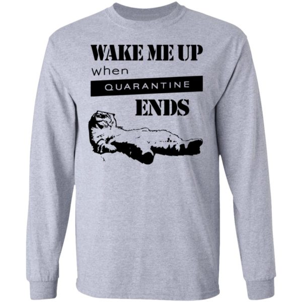 redirect11242020041125 2 600x600 - Tired cat says wake me up when quarantine ends shirt