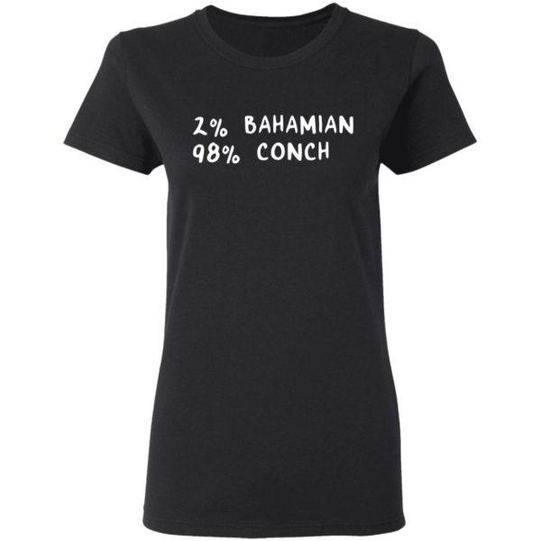 redirect11242020041131 1 600x600 - 2% Bahamian 98% Conch shirt