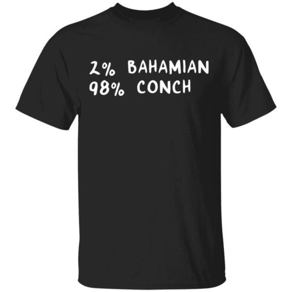 redirect11242020041131 600x600 - 2% Bahamian 98% Conch shirt