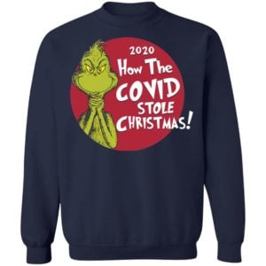 redirect11242020221128 10 300x300 - 2020 how the covid stole Christmas sweatshirt