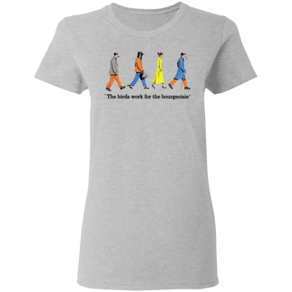 redirect11272020001135 3 600x600 - The birds work for the bourgeoisie shirt