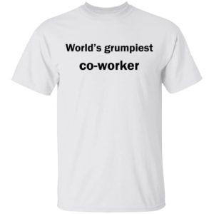 redirect12102020041241 300x300 - World's grumpiest co-worker shirt