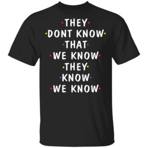 redirect12212020091204 300x300 - They don't know that we know they know we know shirt